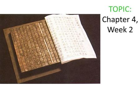 TOPIC: Chapter 4, Week 2. Sub topic #1 (left side of paper) What kinds of inventions did the Chinese create? Notes (right side of paper) Gunpowder and.