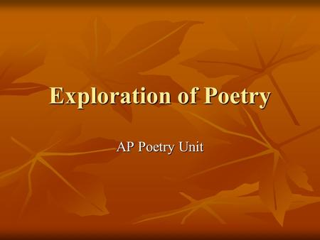 Exploration of Poetry AP Poetry Unit. Aspects of Poetry Voice Voice Tone Tone Diction Diction Syntax Syntax Imagery Imagery Figures of Speech Figures.