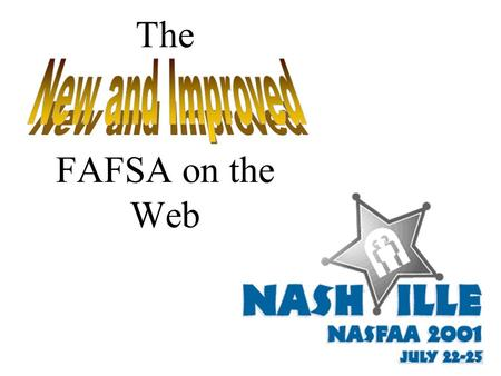 The FAFSA on the Web Session Overview Redesigned FAFSA on the Web site New look and feel for PIN site Major changes and newly added enhancements, and.