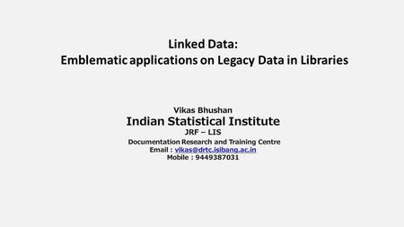 Linked Data: Emblematic applications on Legacy Data in Libraries.