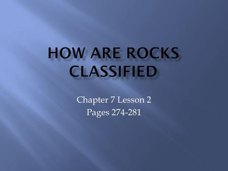How are Rocks classified
