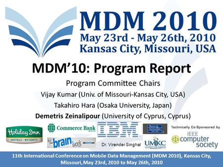 11th International Conference on Mobile Data Management (MDM 2010), Kansas City, Missouri, May 23rd, 2010 to May 26th, 2010 MDM'10: Program Report Program.