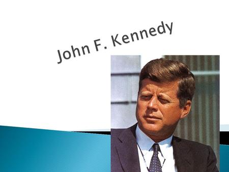 May 29 th ~Born in Brookline, Massachusetts ~He was the son of Joe and Rose Kennedy.