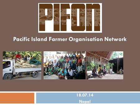 18.07.14 Nepal Pacific Island Farmer Organisation Network.