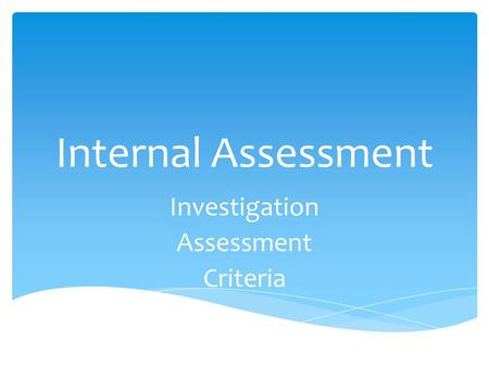 Internal Assessment Investigation Assessment Criteria.