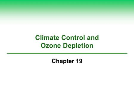 Climate Control and Ozone Depletion Chapter 19. CLIMAT WEATHER AND CLIMATE.