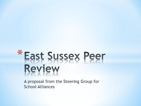 A proposal from the Steering Group for School Alliances.