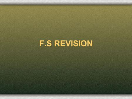 F.S REVISION. Overview Part 1: Overview Lectures 1,2,3 –Fin System, Banking, Non-bank Part 2: Share Lectures 4,5 –Share market, participants, price analysis.