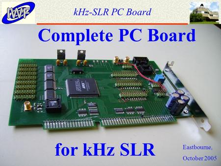 KHz-SLR PC Board Eastbourne, October 2005 for kHz SLR Complete PC Board.