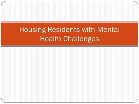 Housing Residents with Mental Health Challenges. PH Unit Conversion A PHA may convert dwelling units to non-dwelling units for the purposes of housing.