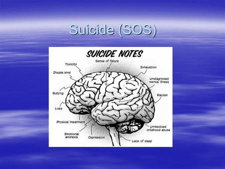 Suicide (SOS). Statistics  Almost 32,000 people commit suicide annually in the U.S.  Suicide ranks 11 th as cause of death in U.S.  Combined suicide.