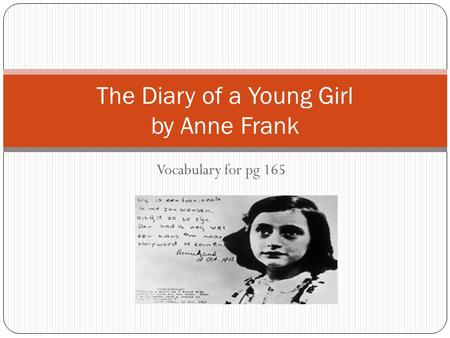 Vocabulary for pg 165 The Diary of a Young Girl by Anne Frank.