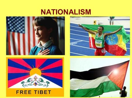 "NATIONALISM. Definition ""Nationalism is a shared sense of identity based on important social distinctions…"" In other words, it is PRIDE IN YOUR NATION."