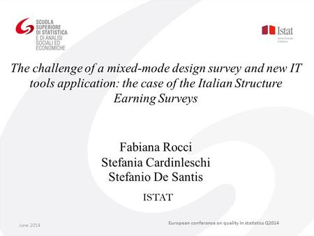 The challenge of a mixed-mode design survey and new IT tools application: the case of the Italian Structure Earning Surveys Fabiana Rocci Stefania Cardinleschi.