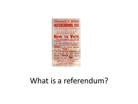 What is a referendum?.