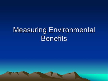 Measuring Environmental Benefits. In principle, benefits can be represented by consumer surplus, or the area under the demand curve: Market good sold.