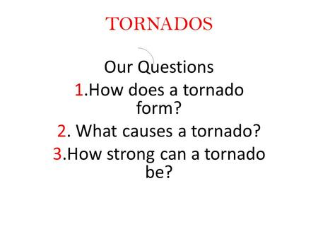 3.How strong can a tornado be?