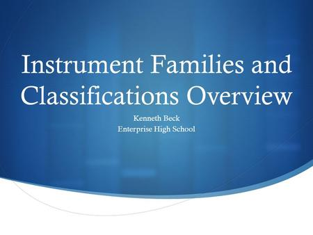 Instrument Families and Classifications Overview