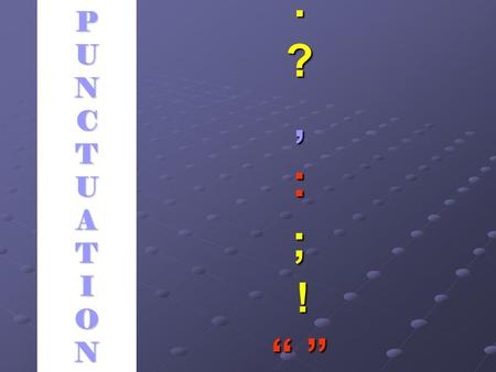 "PUNCTUATIONPUNCTUATIONPUNCTUATIONPUNCTUATION.?,:; ! "" """