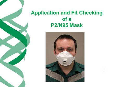 Application and Fit Checking of a P2/N95 Mask. SA Ambulance Service P2/N95 respiratory protection must be worn while caring for patients who have known.