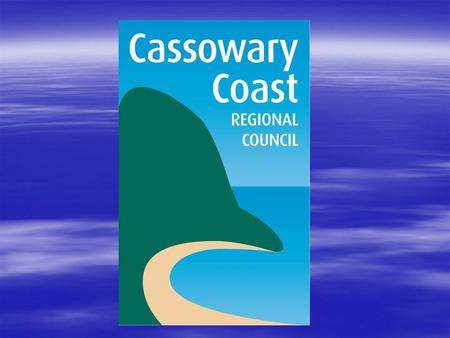 Did you know? Information about the Cassowary Coast Regional Council. Presented by Cr. Jennifer Downs – 11 th August 2009.