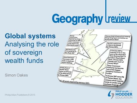 Global systems Analysing the role of sovereign wealth funds Simon Oakes Philip Allan Publishers © 2015.