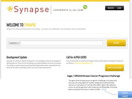 Sage / DREAM Breast Cancer Prognosis Challenge The goal of the breast cancer prognosis challenge is to assess the accuracy of computational models designed.