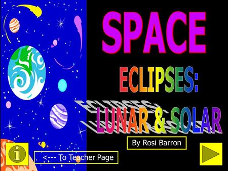 By Rosi Barron <--- To Teacher Page Fifth Grade Space: The Major Constellations in our Solar System. Tips: -Teachers, please read through the whole presentation.
