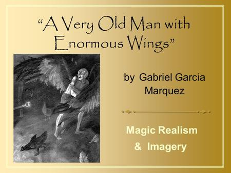 a very old man with enormous wings a tale for children Gabriel garcía márquez's haunting children's tale about a very old man with  enormous wings who lands in the courtyard of a cottage in a.