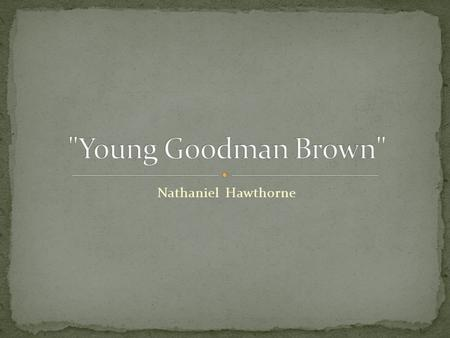 nathaniel hawthrones young goodman brown essay