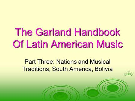 The Garland Handbook Of Latin American Music Part Three: Nations and Musical Traditions, South America, Bolivia.