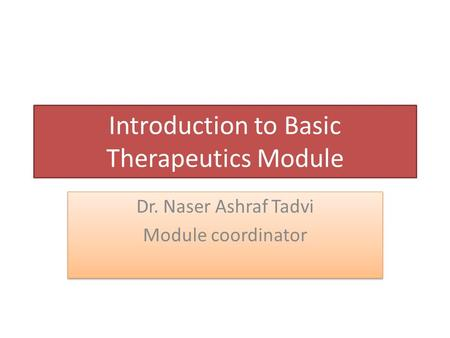 Introduction to Basic Therapeutics Module
