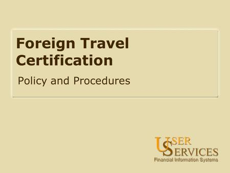 Foreign Travel Certification Policy and Procedures.