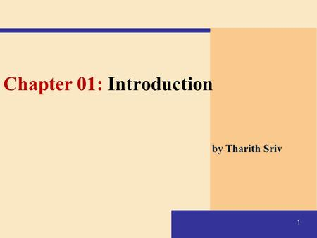 1 Chapter 01: Introduction by Tharith Sriv. This course covers the following topics:  Hypertext Markup Language (HTML)  Cascading Style Sheets  JavaScript.