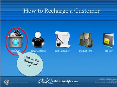 "Click on the"" Recharge "" tab How to Recharge a Customer."
