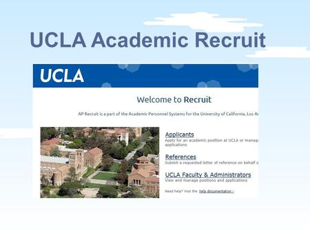 UCLA Academic Recruit. First posting:12/12/2012 Jobs posted: 124 Applicants:5,162 UCLA Academic Recruit.