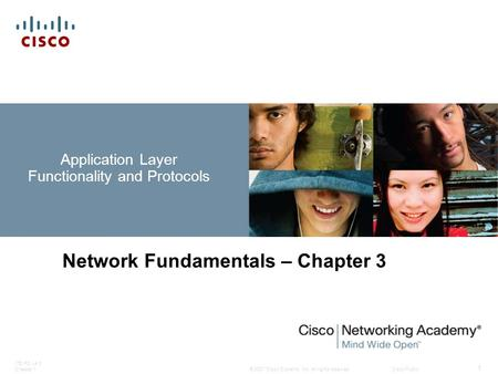 © 2007 Cisco Systems, Inc. All rights reserved.Cisco Public ITE PC v4.0 Chapter 1 1 Application Layer Functionality and Protocols Network Fundamentals.