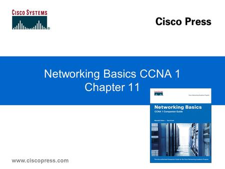 Www.ciscopress.com Networking Basics CCNA 1 Chapter 11.
