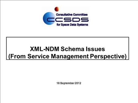 XML-NDM Schema Issues (From Service Management Perspective) 18 September 2012.