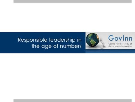 Responsible leadership in the age of numbers. 'Numbers saturate the news, politics, and life. For good or ill, they are today's preeminent public language.