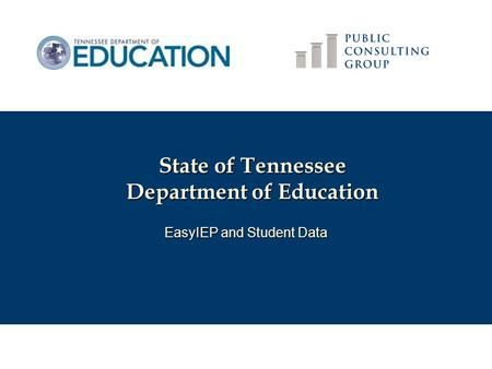 EasyIEP and Student Data State of Tennessee Department of Education.