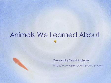 Animals We Learned About Created by Yasmini Iglesias