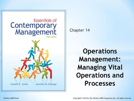 McGraw-Hill/Irwin Copyright © 2013 by The McGraw-Hill Companies, Inc. All rights reserved. Chapter 14 Operations Management: Managing Vital Operations.