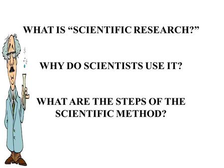 "WHAT IS ""SCIENTIFIC RESEARCH?"""