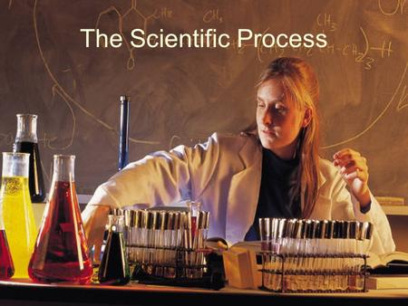 "Scientific Processes The Scientific Process. What is Science? Comes from the Latin word scientia, which means ""knowledge"" A process that uses observation."