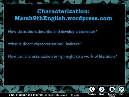 Characterization: Marsh9thEnglish.wordpress.com How do authors describe and develop a character? What is direct characterization? Indirect? How can characterization.