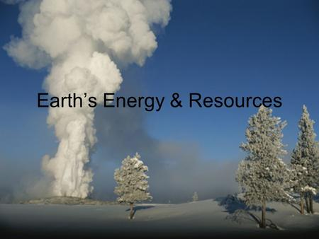 Earth's Energy & Resources