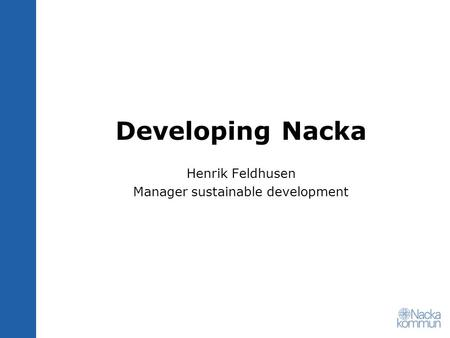 Developing Nacka Henrik Feldhusen Manager sustainable development.