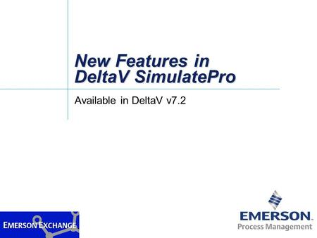 New Features in DeltaV SimulatePro Available in DeltaV v7.2.