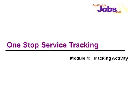 One Stop Service Tracking Module 4: Tracking Activity.